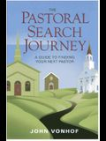The Pastoral Search Journey: A Guide to Finding Your Next Pastor