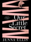 Our Little Secret: An Erotically Charged, Unforgettably Steamy Romance
