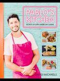Pablos Kitchen: Secrets of Latin American Cuisine