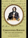 Christopher Rawdon: The Lost Philanthropist