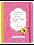 Today God Wants You to Know. . .You Have Purpose Devotional Journal