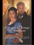 A Wager to Tempt the Runaway: A Sexy Regency Romance