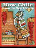 How Chile Came to New Mexico =: Como Llego El Chile a Nuevo Mexico