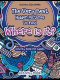 The Very Best Hidden Pictures to Find Activity Book for Adults: Where Is It? Activity Book