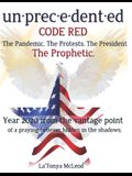 un-prec-e-dent-ed CODE RED: The Pandemic. The Protests. The President. The Prophetic. Year 2020 from the vantage point of a praying believer hidde