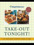Weight Watchers Take-Out Tonight!: 150+ Restaurant Favorites to Make at Home--All Recipes with Points Value of 8 or Less