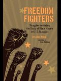 Freedom Fighters: Struggles Instituting the Study of Black History in K-12 Education