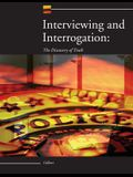 Interviewing and Interrogation: The Discovery of Truth