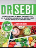 Dr Sebi: The Complete Dr Sebi Detox Program to Become Mucus Free with 300+ Effortless Alkaline Cell Food Recipes On a Budget. J