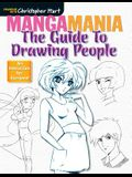 Manga Mania: The Guild to Drawing People (Drawing with Christopher Hart)