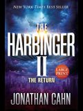 The Harbinger II Large Print: The Return