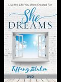 She Dreams - Women's Bible Study DVD: Live the Life You Were Created for