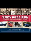 They Will Run: The Golden Age of the Automobile in St. Louis