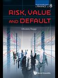 Risk, Value and Default