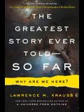 The Greatest Story Ever Told--So Far: Why Are