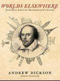 Worlds Elsewhere: Journeys Around Shakespeare's Globe
