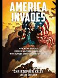 America Invades: How We've Invaded or Been Militarily Involved with Almost Every Country on Earth