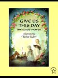 Give Us This Day (Picture Books)