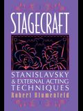Stagecraft: Stanislavsky and External Acting Techniques: A Companion to Using the Stanislavsky System
