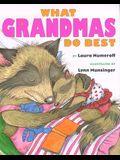 What Grandmas Do Best: What Grandmas Do Best