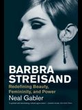 Barbra Streisand: Redefining Beauty, Femininity, and Power