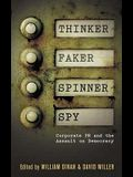 Thinker, Faker, Spinner, Spy: Corporate PR and the Assault on Democracy