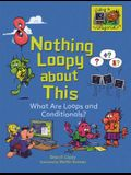 Nothing Loopy about This: What Are Loops and Conditionals?