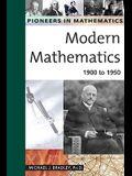 Modern Mathematics: 1900 to 1950