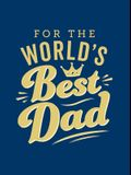 For the World's Best Dad: The Perfect Gift to Give to Your Father
