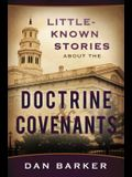 Little-Known Stories about the Doctrine & Covenants