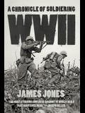 WWII: A Chronicle of Soldiering