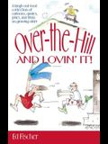 Over-The-Hill and Lovin' It