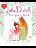 Lola Dutch I Love You So Much