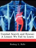 Combat Search and Rescue: A Lesson We Fail to Learn