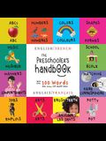 The Preschooler's Handbook: Bilingual (English / French) (Anglais / Français) ABC's, Numbers, Colors, Shapes, Matching, School, Manners, Potty and