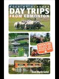 Day Trips from Edmonton: Revised and Updated