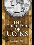 The Third Face of Coins