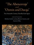 The Abencerraje and Ozmin and Daraja: Two Sixteenth-Century Novellas from Spain