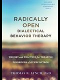 Radically Open Dialectical Behavior Therapy: Theory and Practice for Treating Disorders of Overcontrol