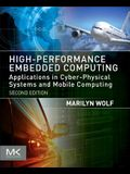 High-Performance Embedded Computing: Applications in Cyber-Physical Systems and Mobile Computing