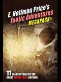 E. Hoffmann Price's Exotic Adventures MEGAPACK(R)
