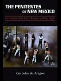 The Penitentes of New Mexico: Hermanos de la luz Brothers of the Light