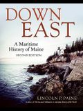Down East: An Illustrated History of Maritime Maine