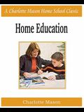 Home Education: Charlotte Mason Homeschooling Series, Vol. 1