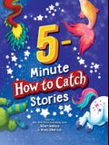 5-Minute How to Catch Stories