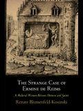 The Strange Case of Ermine de Reims: A Medieval Woman Between Demons and Saints