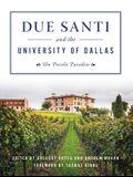 Due Santi and the University of Dallas: Un Piccolo Paradiso