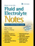 Fluid and Electrolyte Notes: Nurse's Clinical Pocket Guide