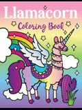 Llamacorn Coloring Book: Rainbow Unicorn Llama Magical Coloring Book - Llamacorn with wings, funny llama drama quotes, floats and cactus fiesta