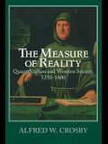 The Measure of Reality: Quantification in Western Europe, 1250 1600